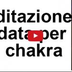 Meditazione guidata per aprire e riequilibrare i 7 chakra (AUDIO)